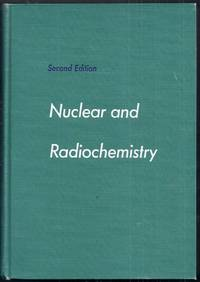 Nuclear and Radiochemistry. Second Edition