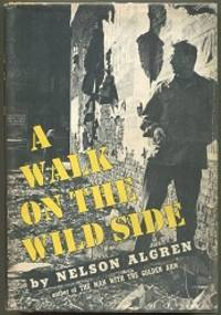 A Walk on the Wild Side by  Nelson Algren  - First edition  - 1956  - from Evening Star Books (SKU: 000010211)
