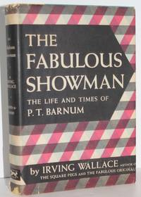 The Fabulous Showman: The Life and Times of P.T. Barnum