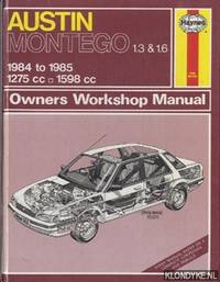 Haynes Owners Workshop Manual: Austin Montego 1.3 & 1.6, 1984 to 1985 1275cc, 1598cc by Mead. John s - Paperback - 1985 - from Klondyke and Biblio.co.uk