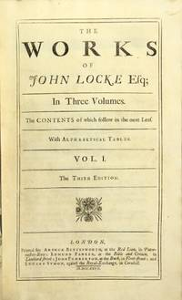 image of The works of John Locke Esq; in three volumes. The third edition