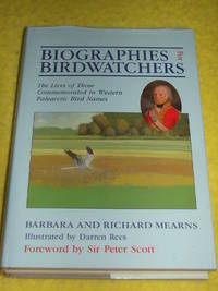 Biographies for Birdwatchers, The Lives of Those Commemorated in Western Palearctic Bird Names