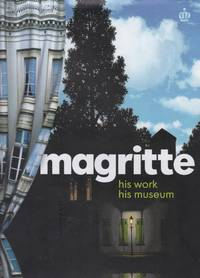 Magritte. His work his museum