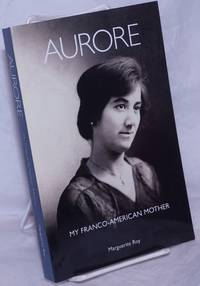 image of Aurore: My Franco-American mother