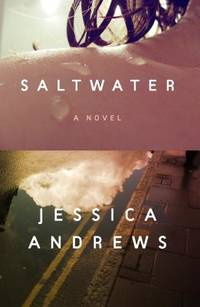 Saltwater : A Novel by Jessica Andrews - 2020