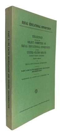 Hearings before the Select Committee on Equal Educational Opportunity ... Ninety-First Congress, Second Session ... Part 5. De Facto Segregation and Housing Discrimination, Washington, D.C. August 25, 26, 27; September 1, 1970