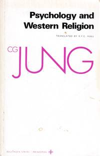 Psychology and Western Religion: (From Vols. 11, 18 Collected Works) (Jung Extracts)