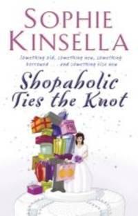 Shopaholic Ties The Knot: (Shopaholic Book 3) by Sophie Kinsella - 2003-01-01