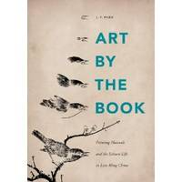 Art by the Book: Painting Manuals and the Leisure Life in Late Ming China