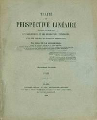 Traité de Perspective Linéaire, Contenant les Tracés pour les Bas-Reliefs et les Décorations Théatrales, Avec une Théorie des Effets de Perspective