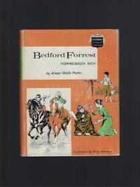 Bedford Forrest Horseback Boy Childhood of Famous Americans 1963 HB/DJ by Aileen Wells Parks - 1963