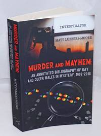 image of Murder and Mayhem: an annotated bibliography of gay and queer males in mystery, 1909-2018