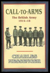 CALL TO ARMS: THE BRITISH ARMY 1914-18.