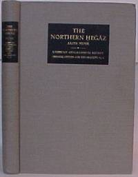 THE NORTHERN HEGAZ A Topographical Itinerary / American Geographical Society / Oriental Exploration and Studies No. 1
