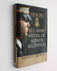 image of Heroes: U. S. Army Medal of Honor Recipients