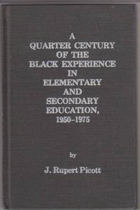 A Quarter Century of the Black Experience in Elementary and Secondary  Education, 1950-1975 by  J. Rupert Picott - 1st Edition - 1976 - from Sweet Beagle Books and Biblio.co.uk