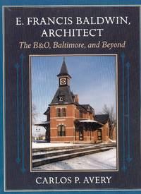 E. Francis Baldwin, Architect The B&O, Baltimore, and Beyond