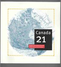 Canada 21: Canada and Common Security in the Twenty-First Century / Canada  21: Le Canada Et La Securite Commune au XXIe Siecle
