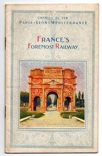 Paris-Lyon-Mediterranee Railway: A Few Glimpses along the P.L.M. Line, France's Foremost Railway