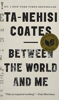 Between the World and Me: Ta-Nehisi Coates