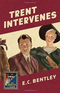 image of Trent Intervenes: A Detective Story Club Classic Crime Novel (The Detective Club)