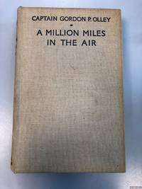 A Million Miles in the Air: Personal Experiences, Impressions, and Stories of Travel By Air