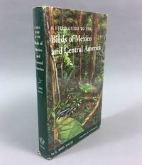 A Field Guide to the Birds of Mexico and Central America