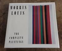 Morris Louis The Complete Paintings a Catalogue Raisonne