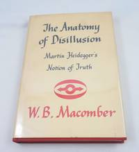 The Anatomy of Disillusion: Martin Heidegger's Notion of Truth