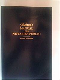 Anderson's manual for notaries public A complete guide for notaries public and commissioners of deeds, with forms, charts, and instructions for use in all States