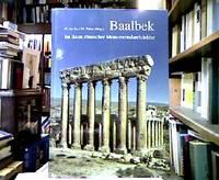 Baalbek : im Bann römischer Monumentalarchitektur. Mit Beitr. von Stefanie Bahe ..., (Antike...