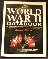 image of The World War II Databook ; The Essential Facts and Figures for all the Combatants