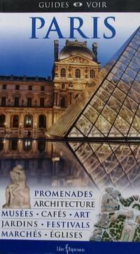 image of Paris. Promenades, architecture, musées, cafés, art, jardins, festivals, marchés, églises