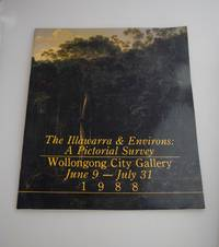 The Illawarra & environs : a pictorial survey : Wollongong City Gallery, June 9-July 31, 1988. by  (curator.) ; Wollongong City Gallery  1949- - Paperback - First Edition. - 1988 - from Norman Macdonald's Collection and Biblio.com