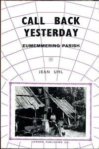Call Back Yesterday. by  JEAN UHL - Hardcover - from Time Booksellers and Biblio.co.uk
