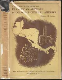 image of A Bio-Bibliography of Franciscan Authors in Colonial Central America