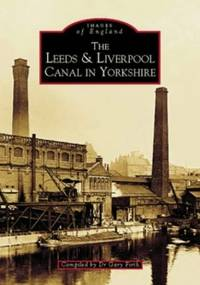 The Leeds and Liverpool Canal in Yorkshire (Archive Photographs: Images of England)