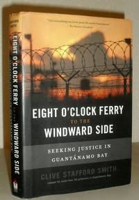 Eight O'clock Ferry to the Windward Side - Seeking Justice in Guantanamo Bay