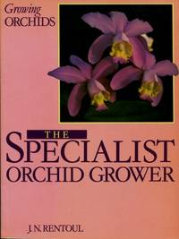 Growing Orchids : The Specialist Orchid Grower
