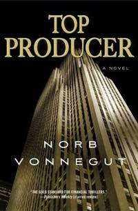 Top Producer by Norb Vonnegut - Hardcover - 2009 - from ThriftBooks (SKU: G0312384610I3N00)