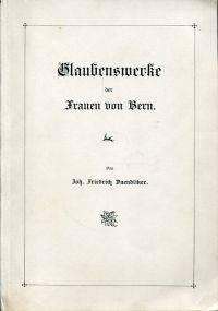 Glaubenswerke der Frauen von Bern.