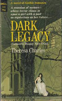 Dark Legacy  (Also released as: Happy Now I Go.)