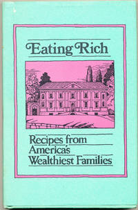 Eating Rich Recipes from America's Wealthiest Families