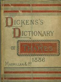 Dickens's Dictionary of the Thames, from its source to the Nore