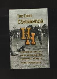 image of The First Commandos Memories of the First High School Football Team in  Hendersonville 1941-42