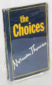 The choices by  Norman Thomas - 1969 - from Bolerium Books Inc., ABAA/ILAB and Biblio.com.au