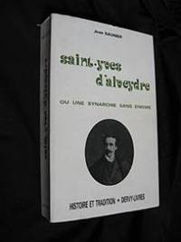 Saint-Yves d'Alveydre, Ou Une Synarchie Sans Énigme