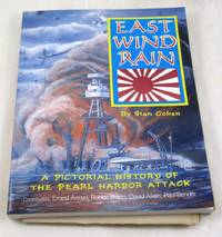 East Wind Rain: A Pictorial History of the Pearl Harbor Attack