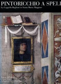 Pintoricchio a Spello: La Cappella Baglioni in Santa Maria Maggiore