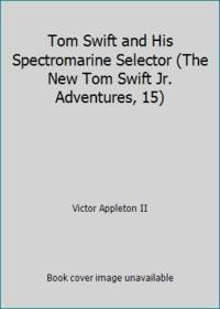 image of Tom Swift and His Spectromarine Selector (The New Tom Swift Jr. Adventures, 15)